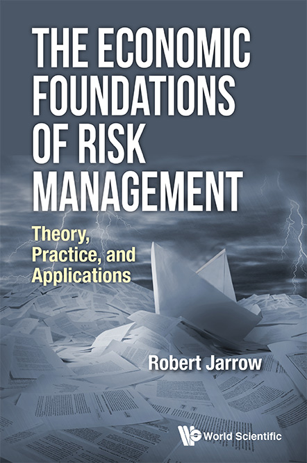 Image of Jarrow's book 'The Economic Foundations of Risk Management: Theory, Practice, and Applications'