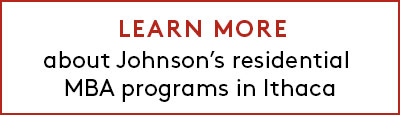 Learn more about Johnson's Residential MBA programs in Ithaca