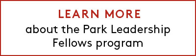 Link to learn more about the Park Leadership Fellows program