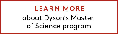 Learn more about Dyson's Master of Science program