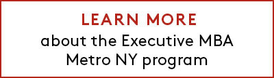 Link to learn more about the Executive MBA Metro NY program