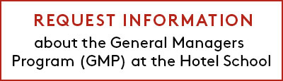 Request Information about the General Managers Program (GMP) at the Hotel School