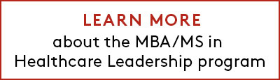 Link to learn more about the Executive MBA/MS in Healthcare Leadership