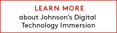Learn More about Johnson's Digital Technology Immersion