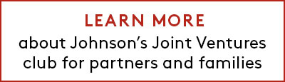 Learn more about Johnson's Joint Ventures club for partners and families