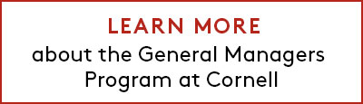 Link to Learn More about the General Managers Program at Cornell